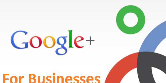 Google Plus for Business – A Must for Any Company on the Web